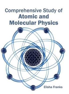 Comprehensive Study of Atomic and Molecular Physics