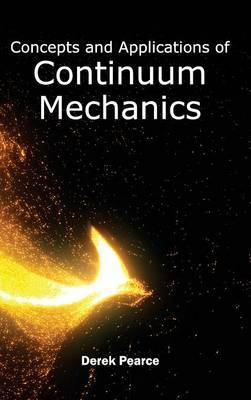 Concepts and Applications of Continuum Mechanics