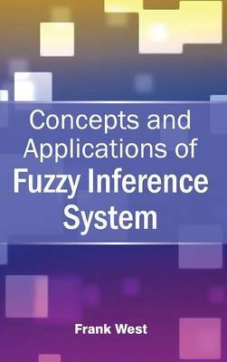 Concepts and Applications of Fuzzy Inference System
