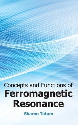 Concepts and Functions of Ferromagnetic Resonance