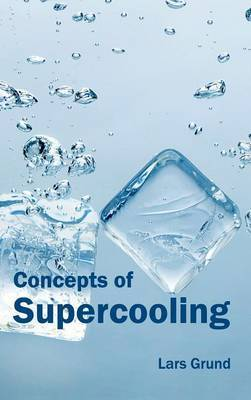Concepts of Supercooling