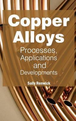 Copper Alloys: Processes, Applications and Developments