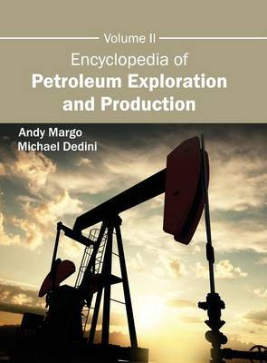 Encyclopedia of Petroleum Exploration and Production: Volume II