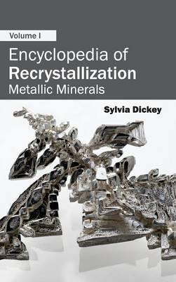 Encyclopedia of Recrystallization: Volume I (Metallic Minerals)