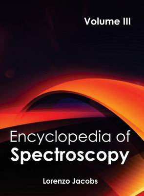 Encyclopedia of Spectroscopy: Volume III