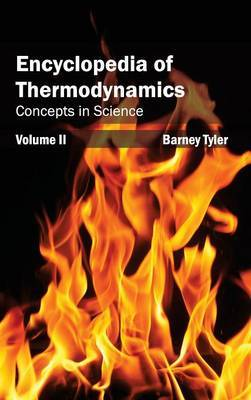 Encyclopedia of Thermodynamics: Volume 2 (Concepts in Science)