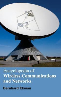 Encyclopedia of Wireless Communications and Networks