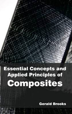 Essential Concepts and Applied Principles of Composites