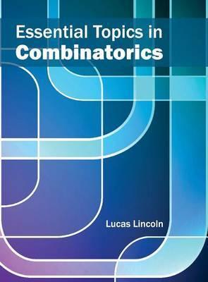 Essential Topics in Combinatorics