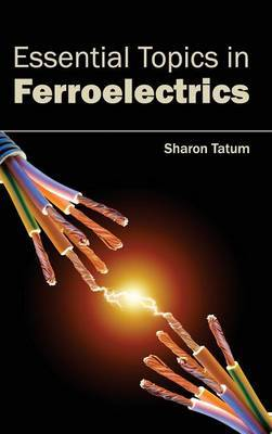 Essential Topics in Ferroelectrics