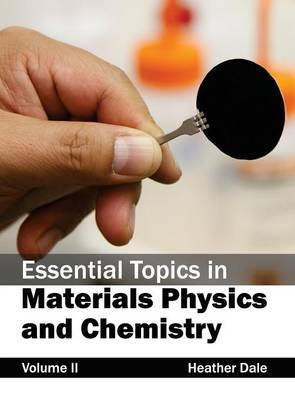 Essential Topics in Materials Physics and Chemistry: Volume II
