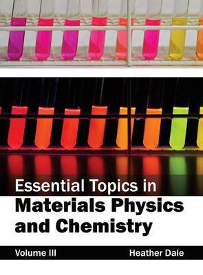 Essential Topics in Materials Physics and Chemistry: Volume III