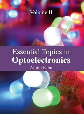 Essential Topics in Optoelectronics: Volume II