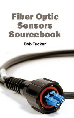 Fiber Optic Sensors Sourcebook