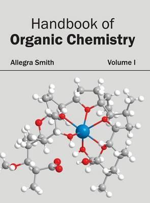 Handbook of Organic Chemistry: Volume I