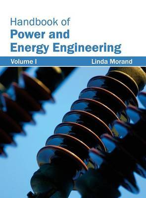 Handbook of Power and Energy Engineering: Volume I