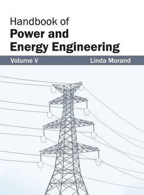 Handbook of Power and Energy Engineering: Volume V