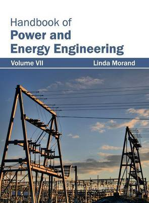 Handbook of Power and Energy Engineering: Volume VII