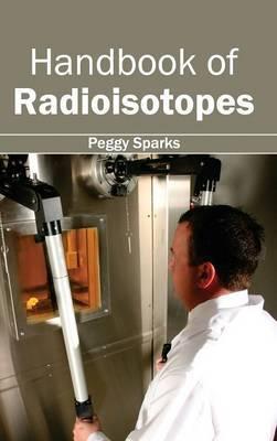 Handbook of Radioisotopes
