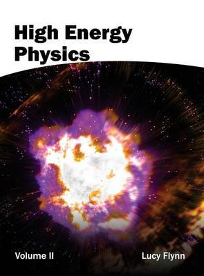 High Energy Physics: Volume II