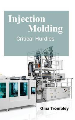 Injection Molding: Critical Hurdles