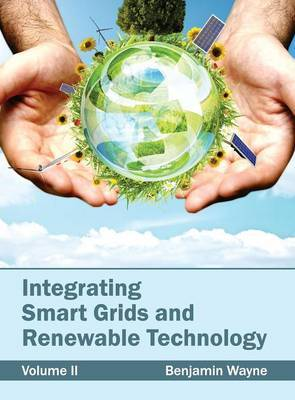 Integrating Smart Grids and Renewable Technology: Volume II