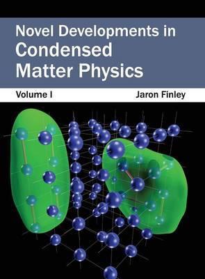 Novel Developments in Condensed Matter Physics: Volume I