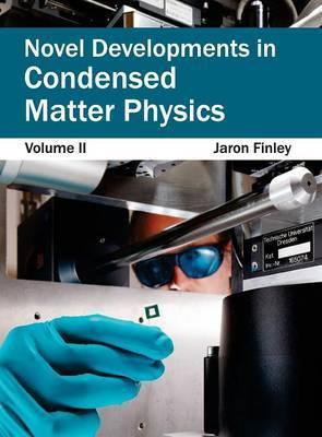 Novel Developments in Condensed Matter Physics: Volume II