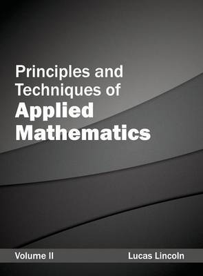 Principles and Techniques of Applied Mathematics: Volume II