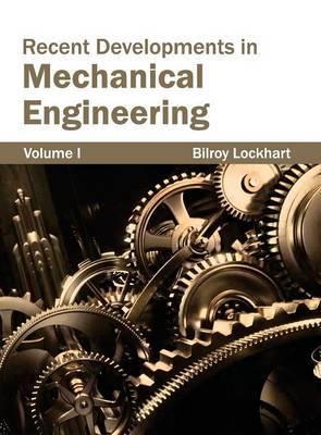 Recent Developments in Mechanical Engineering: Volume I
