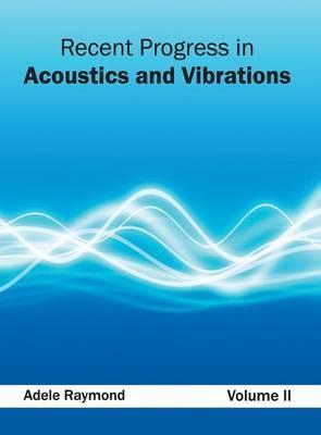 Recent Progress in Acoustics and Vibrations: Volume II