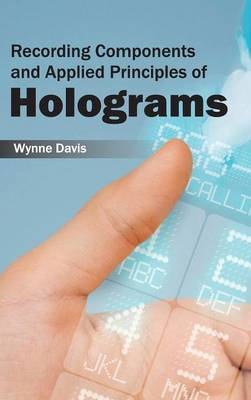 Recording Components and Applied Principles of Holograms