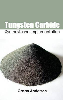 Tungsten Carbide: Synthesis and Implementation