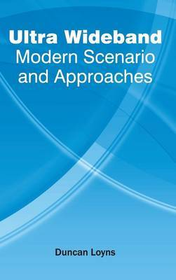 Ultra Wideband: Modern Scenario and Approaches