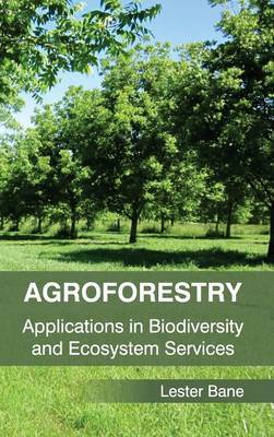 Agroforestry: Applications in Biodiversity and Ecosystem Services