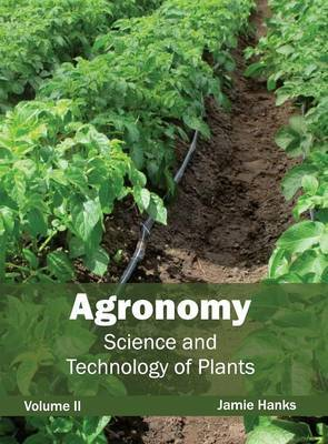 Agronomy: Science and Technology of Plants (Volume II)