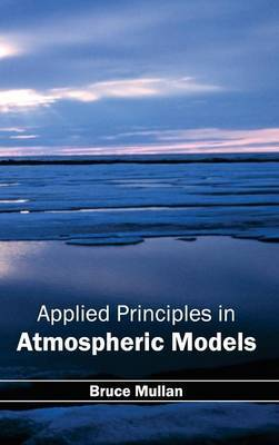 Applied Principles in Atmospheric Models