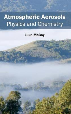 Atmospheric Aerosols: Physics and Chemistry