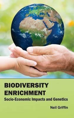 Biodiversity Enrichment: Socio-Economic Impacts and Genetics