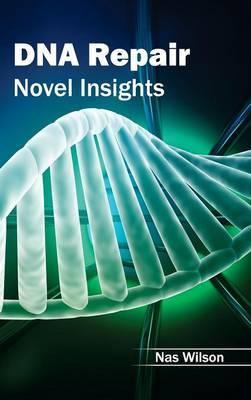 DNA Repair: Novel Insights