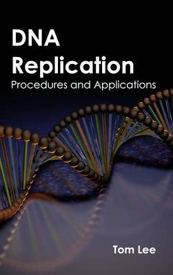 DNA Replication: Procedures and Applications