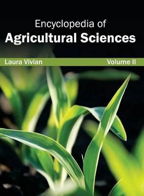 Encyclopedia of Agricultural Sciences: Volume II
