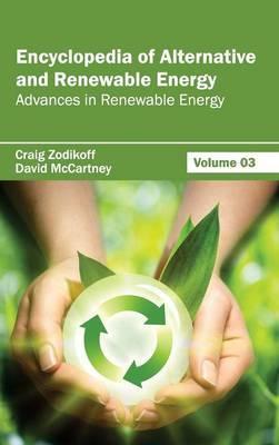 Encyclopedia of Alternative and Renewable Energy: Volume 03 (Advances in Renewable Energy)