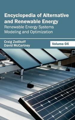 Encyclopedia of Alternative and Renewable Energy: Volume 04 (Renewable Energy Systems Modeling and Optimization)