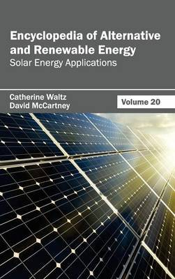 Encyclopedia of Alternative and Renewable Energy: Volume 20 (Solar Energy Applications)