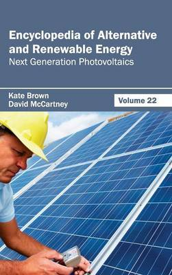 Encyclopedia of Alternative and Renewable Energy: Volume 22 (Next Generation Photovoltaics)