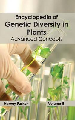 Encyclopedia of Genetic Diversity in Plants: Volume II (Advanced Concepts)