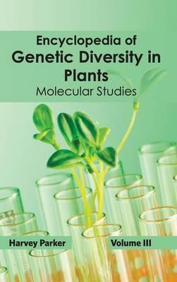 Encyclopedia of Genetic Diversity in Plants: Volume III (Molecular Studies)