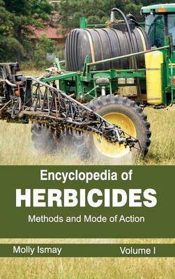 Encyclopedia of Herbicides: Volume I (Methods and Mode of Action)