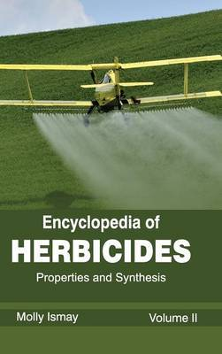 Encyclopedia of Herbicides: Volume II (Properties and Synthesis)